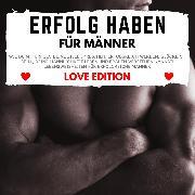 Cover-Bild zu Erfolg Haben für Männer Love Edition (Audio Download) von Höper, Florian