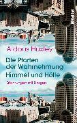 Cover-Bild zu Huxley, Aldous: Die Pforten der Wahrnehmung ? Himmel und Hölle