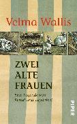Cover-Bild zu Wallis, Velma: Zwei alte Frauen (eBook)