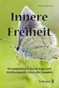 Cover-Bild zu Innere Freiheit von Ranzinger, Christine