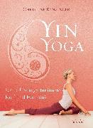 Cover-Bild zu Yin Yoga (eBook) von Ranzinger, Christine