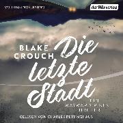 Cover-Bild zu Die letzte Stadt (Audio Download) von Crouch, Blake