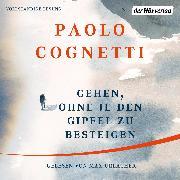 Cover-Bild zu Gehen, ohne je den Gipfel zu besteigen (Audio Download) von Cognetti, Paolo