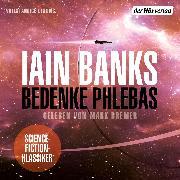 Cover-Bild zu Bedenke Phlebas (Audio Download) von Banks, Iain
