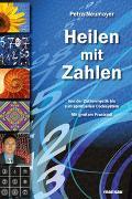 Cover-Bild zu Heilen mit Zahlen. Von der Zahlenmystik bis zum spirituellen Codesystem von Neumayer, Petra