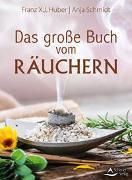 Cover-Bild zu Das große Buch vom Räuchern von X. J. Huber, Franz