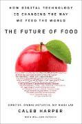 Cover-Bild zu The Future of Food (eBook) von Harper, Caleb