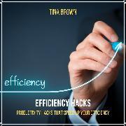 Cover-Bild zu Brown, Tina: Efficiency Hacks: Productivity Hacks That Speed up Your Efficiency (Audio Download)