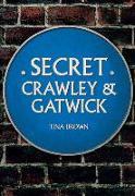 Cover-Bild zu Brown, Tina: Secret Crawley and Gatwick