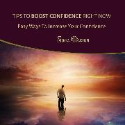 Cover-Bild zu Brown, Tina: Tips to Boost Confidence Right Now (Audio Download)