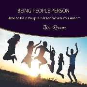 Cover-Bild zu Brown, Tina: Being People Person: How to Be a People Person When You Aren't (Audio Download)