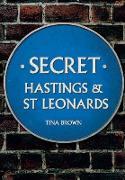 Cover-Bild zu Brown, Tina: Secret Hastings & St Leonards