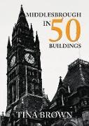 Cover-Bild zu Brown, Tina: Middlesbrough in 50 Buildings