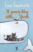 Cover-Bild zu Il grande libro delle favole von Sepulveda, Luis