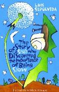Cover-Bild zu The Story of a Snail Who Discovered the Importance of Being Slow von Sepúlveda, Luis