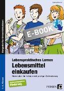 Cover-Bild zu Lebenspraktisches Lernen: Lebensmittel einkaufen (eBook) von Kremer, Gabriele