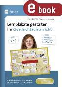 Cover-Bild zu Lernplakate gestalten im Geschichtsunterricht 5-6 (eBook) von Piur, Felicitas