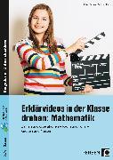 Cover-Bild zu Erklärvideos in der Klasse drehen: Mathematik 5/6 von Piur, Felicitas