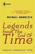 Cover-Bild zu Legends From The End Of Time (eBook) von Moorcock, Michael