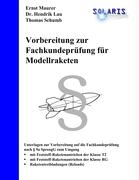 Cover-Bild zu Vorbereitung zur Fachkundeprüfung für Modellraketen von Schumb, Thomas