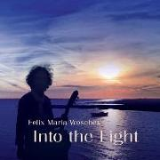 Cover-Bild zu Into the Light von Woschek, Felix Maria