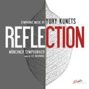 Cover-Bild zu REFLECTION - Symphonic Music by Yury Kunets von Kunets, Yury (Komponist)