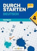 Cover-Bild zu Durchstarten, Deutsch - Neubearbeitung, 4. Schuljahr, Testbuch mit Lösungsheft von Eibl, Leopold