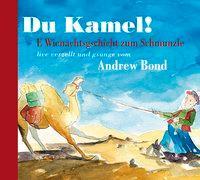 Cover-Bild zu Du Kamel, Hörgeschichte von Bond, Andrew