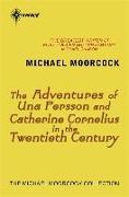 Cover-Bild zu The Adventures of Una Persson and Catherine Cornelius in the Twentieth Century (eBook) von Moorcock, Michael