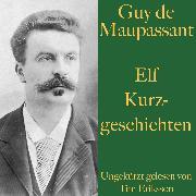 Cover-Bild zu Guy de Maupassant: Elf Kurzgeschichten (Audio Download) von Maupassant, Guy de