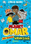 Cover-Bild zu Mian, Zanib: Planet Omar (Band 2) - Der blanke Wahnsinn (eBook)