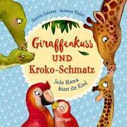 Cover-Bild zu Weber, Susanne: Giraffenkuss und Kroko-Schmatz