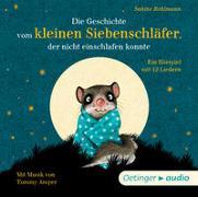 Cover-Bild zu Bohlmann, Sabine: Die Geschichte vom kleinen Siebenschläfer, der nicht einschlafen konnte