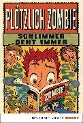 Cover-Bild zu Lubar, David: Plötzlich Zombie - Schlimmer geht immer (eBook)
