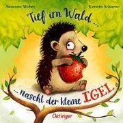 Cover-Bild zu Weber, Susanne: Tief im Wald ... nascht der kleine Igel