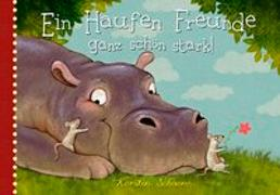 Cover-Bild zu Schoene, Kerstin: Ein Haufen Freunde: Ein Haufen Freunde - ganz schön stark!