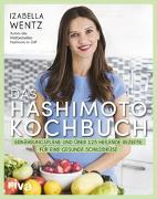 Cover-Bild zu Das Hashimoto-Kochbuch von Wentz, Izabella