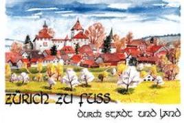 Cover-Bild zu Zürich zu Fuss durch Stadt und Land von Stricker, Hannes u.a.