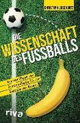 Cover-Bild zu Die Wissenschaft des Fußballs von Leischwitz, Christoph