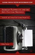 Cover-Bild zu American Playwriting and the Anti-Political Prejudice von Pressley, N.