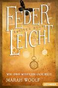 Cover-Bild zu Woolf, Marah: FederLeicht 2. Wie das Wispern der Zeit