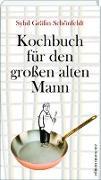 Cover-Bild zu Schönfeldt, Sybil Gräfin: Kochbuch für den grossen alten Mann