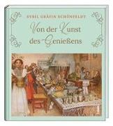 Cover-Bild zu Schönfeldt, Sybil Gräfin: Von der Kunst des Genießens