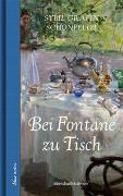 Cover-Bild zu Gräfin Schönfeldt, Sybil: Bei Fontane zu Tisch