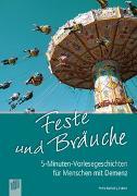 Cover-Bild zu 5-Minuten-Vorlesegeschichten für Menschen mit Demenz: Feste und Bräuche von Bartoli y Eckert, Petra