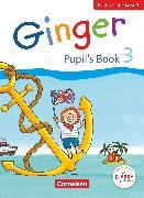 Cover-Bild zu Ginger, Lehr- und Lernmaterial für den früh beginnenden Englischunterricht, Early Start Edition - Neubearbeitung, 3. Schuljahr, Pupil's Book von Caspari-Grote, Kerstin