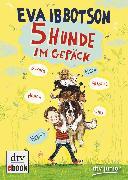 Cover-Bild zu Fünf Hunde im Gepäck (eBook) von Ibbotson, Eva