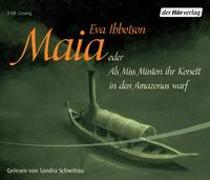 Cover-Bild zu Maia oder als Miss Minton ihr Korsett in den Amazonas warf von Ibbotson, Eva