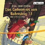 Cover-Bild zu Das Geheimnis von Bahnsteig 13 (Audio Download) von Ibbotson, Eva