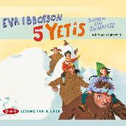 Cover-Bild zu 5 Yetis suchen ein Zuhause (Audio Download) von Ibbotson, Eva